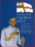 From the Crow's Nest : A Compendium of Speeches and Writings on Maritime and Other Issues, Prakash, Arun, 0979617405