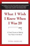 What I Wish I Knew When I Was 20, Tina Seelig, 0062047418