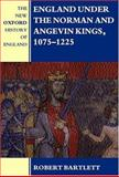 England under the Norman and Angevin Kings, 1075-1225, Bartlett, Robert, 0198227418