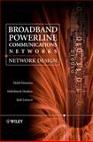 Broadband Powerline Communications : Network Design, Lehnert, Ralf and Haidine, Abdelfatteh, 0470857412