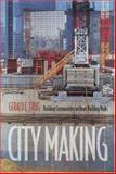 City Making : Building Communities Without Building Walls, Frug, Gerald E., 0691007411