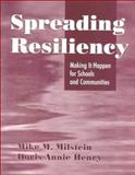 Spreading Resiliency Vol. 1 : Making It Happen for Schools and Communities, Milstein, Mike M. and Henry, Doris Annie, 0803967411