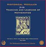 Historical Modules for the Teaching and Learning of Mathematics, , 0883857413
