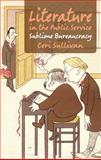 Literature in the Public Service : Sublime Bureaucracy, Sullivan, Ceri, 1137287411