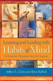 Learning and Leading with Habits of Mind : 16 Essential Characteristics for Success, Costa, Arthur L. and Kallick, Bena, 1416607412
