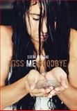 Kiss Me Goodbye, Serena Crosland, 1466967412
