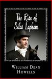 The Rise of Silas Lapham, William Dean Howells, 149536741X