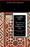 The Crisis of Empire in Mughal North India : Awadh and Punjab, 1707-1748, Alam, Muzaffar, 0198077416