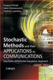 Stochastic Methods and Their Applications to Communications : Stochastic Differential Equations Approach, Primak, Serguei and Kontorovitch, Valeri, 0470847417