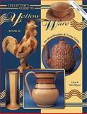 Collectors Guide to Yellow Ware, Lisa S. McAllister, 0891457410