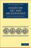 Essays on Art and Archaeology, Newton, Charles Thomas, 110801741X