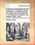 Fullers Non-Recantation to the Jacobites, William Fuller, 1140907417
