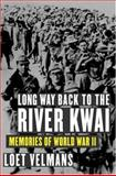 Long Way Back to the River Kwai, Loet Velmans, 1559707410