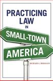 Practicing Law in Small-Town America, R. L. Hermann, 1614387419