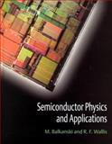 Semiconductor Physics and Applications, Wallis, R. F. and Balkanski, M., 0198517416