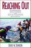 Reaching Out : Interpersonal Effectiveness and Self-Actualization, Johnson, David W., 0205367410