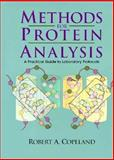 Methods of Protein Analysis : A Practical Guide to Laboratory Protocols, Copeland, Robert A., 0412037416