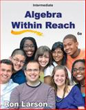 Intermediate Algebra : Algebra Within Reach, Larson, Ron, 1285087410
