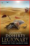 Legionary: Land of the Sacred Fire (Legionary 3), Gordon Doherty, 1482787415