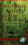 Pruning the Ivy : The Overdue Reform of Higher Education, Leontiades, Milton, 1593117418