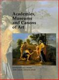 Academies, Museums and Canons of Art, , 0300077416