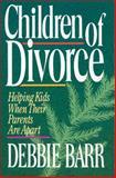 Children of Divorce, Debbie Barr-Stewart, 0310287413