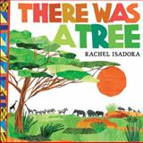 There Was a Tree, Rachel Isadora, 0399257411