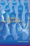 Weaving Self-Evidence : A Sociology of Logic, Rosental, Claude and Porter, Catherine, 0691137412
