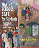 Making Schools Safe for Students : Creating a Proactive School Safety Plan, , 0761977414