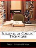 Elements of Correct Technique, Samuel Howard Monell, 1144557410