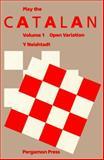 Play the Catalan : Open Variation, Neishtadt, J., 0080297412
