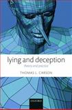 Lying and Deception : Theory and Practice, Carson, Thomas L., 0199577412