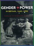 Gender and Power in Britain, 1640-1990 9780415147415