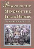 Poisoning the Minds of the Lower Orders, Herzog, Don, 0691057419