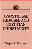 Gnosticism, Judaism, and Egyptian Christianity, Pearson, Birger A., 0800637410