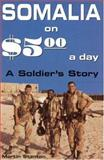 Somalia on Five Dollars a Day, Martin Stanton, 0891417419