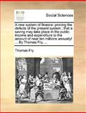A New System of Finance, Thomas Fry, 114096741X