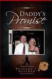 Daddy's Promise, Brendan T. Hoffman, 1466917415