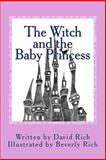 The Witch and the Baby Princess, David Rich, 1494707411