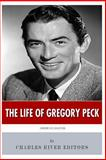 American Legends: the Life of Gregory Peck, Charles River Charles River Editors, 1497397413