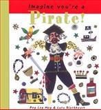 Imagine You're a Pirate!, Meg Clibbon, 1550377418