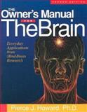 The Owner's Manual for the Brain, Pierce J. Howard, 1885167415