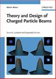Theory and Design of Charged Particle Beams, Reiser, Martin and O´Shea, Patrick, 3527407413