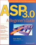 ASP 3.0 : A Beginner's Guide, Mercer, Dave, 0072127414