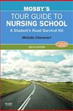 Mosby's Tour Guide to Nursing School : A Student's Road Survival Kit, Chenevert, Melodie, 0323067417