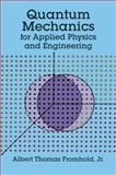 Quantum Mechanics for Applied Physics and Engineering, Fromhold, Albert T., 0486667413