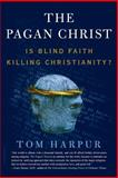Pagan Christ, Tom Harpur, 0802777414