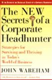 The New Secrets of a Corporate Headhunter, John Wareham, 0887307418