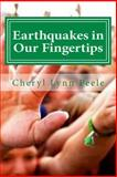 Earthquakes in Our Fingertips, Cheryl Peele, 1490427414