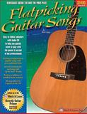 Flatpicking Guitar Songs Book, Bert Casey, 1893907414